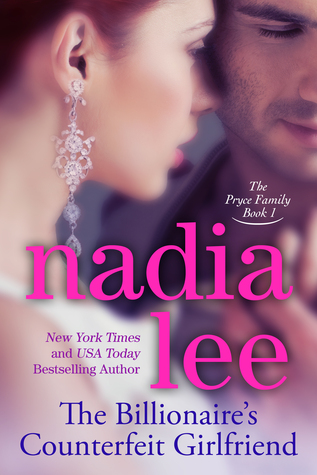 The Billionaire's Counterfeit Girlfriend (The Pryce Family, #1)
