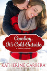 Cowboy, It's Cold Outside (A Marietta Christmas #4; The Scott Brothers of Montana #4)