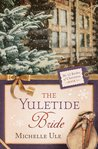 The Yuletide Bride (The 12 Brides of Christmas #5)