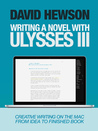 Writing A Novel with Ulysses III