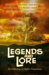 Legends and Lore: An Anthology of Mythic Proportions