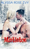 The Hazards of Mistletoe by Alyssa Rose Ivy