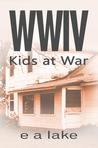 Kids at War (WWIV)