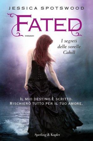 Fated: I segreti delle sorelle Cahill