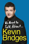 We Need to Talk About... by Kevin Bridges