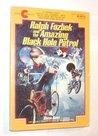 Ralph Fozbek and the Amazing Black Hole Patrol