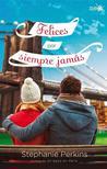 Felices por siempre jamás by Stephanie Perkins