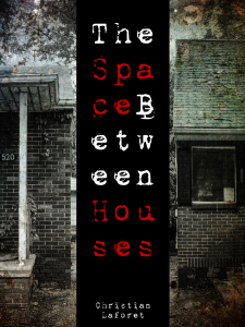 The Space Between Houses