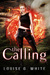 The Calling (Gateway Series #1) by Louise G. White