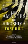 Los amantes de Hiroshima by Toni Hill