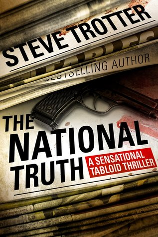 The National Truth: A Sensational Tabloid Thriller