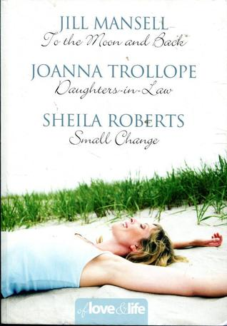 Of Love and Life: To the Moon and Back / Daughters-in-Law / Small Change