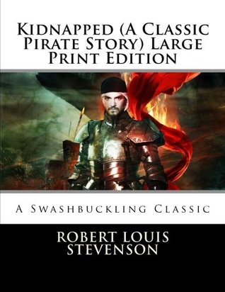 Kidnapped: A Classic Pirate Story