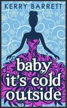 Baby it's Cold Outside (Could It Be Magic, #3)