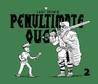 Penultimate Quest 2