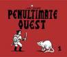 Penultimate Quest 1