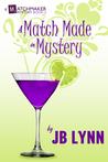 A Match Made in Mystery by J.B. Lynn