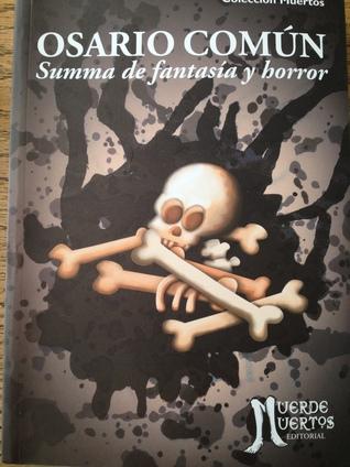 Osario Común. Summa de fantasía y horror.
