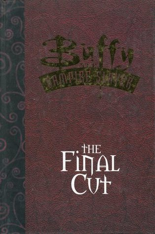 Buffy the Vampire Slayer: The Final Cut