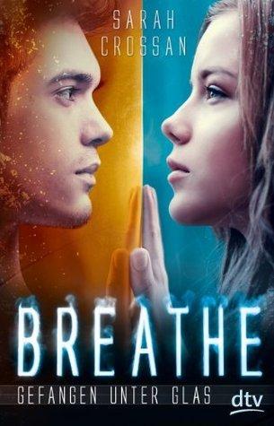 Gefangen unter Glas(Breathe 1)