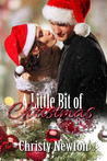 A Little Bit of Christmas by Christy Newton