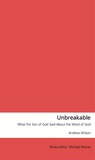 Unbreakable: What the Son of God Said About the Word of God
