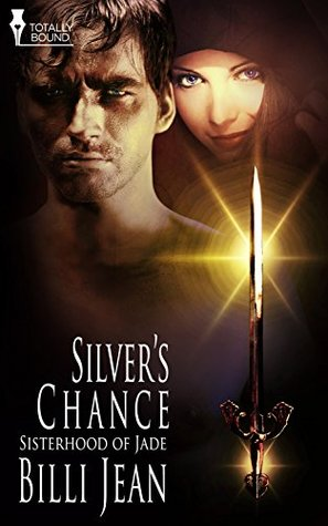 Silver's Chance (Sisterhood of Jade Book 1) by Billi Jean