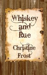 Whiskey and Rue