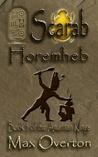 Scarab: Horemheb (The Amarnan Kings, #5)