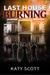 Last House Burning by Katy Scott