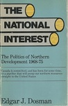 The National Interest: The Politics Of Northern Development 1968-75