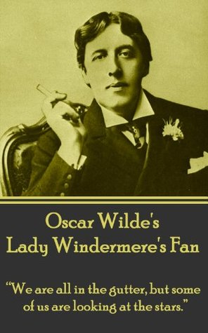 lady windermere s fan by oscar wilde