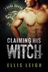 Claiming His Witch (Feral Breed Motorcycle Club, #3)