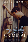 Imperfectly Criminal by Mary Frame