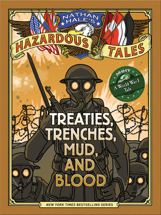 Treaties, Trenches, Mud, and Blood (Nathan Hale's Hazardous Tales, #4)