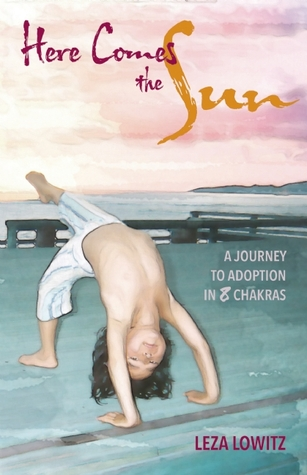 Here Comes the Sun: A Journey to Adoption in 8 Chakras