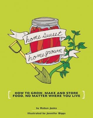 Homesweet Homegrown by Robyn Jasko