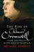 The Rise of Thomas Cromwell: Power and Politics in the Reign of Henry VIII, 1485-1534