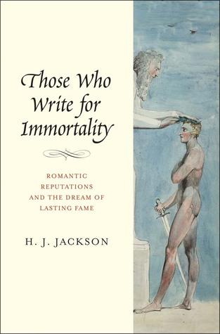 those-who-write-for-immortality-romantic-reputations-and-the-dream-of-lasting-fame