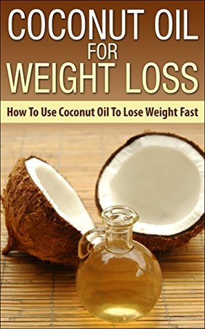 Coconut Oil For Weight Loss - How To Use Coconut Oil To Lose Weight Fast