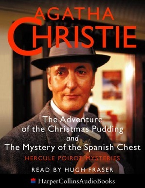 The Adventure Of The Christmas Pudding / The Mystery of the Spanish Chest