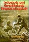 Oorlogsomnibus: De bloedrode nacht, Gevaarlijke kerels, Singapore zal je graf zijn
