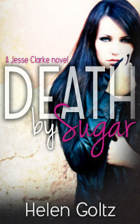 Death by Sugar (Jesse Clarke #1)