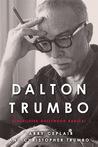 Dalton Trumbo: Blacklisted Hollywood Radical