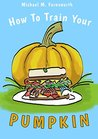 How to Train Your Pumpkin