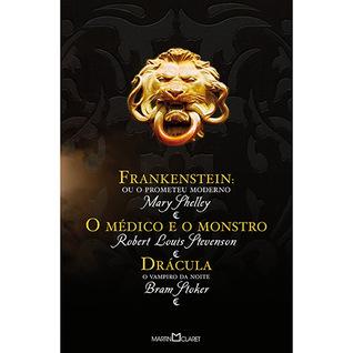 Frankenstein ou o Prometeu Moderno, O Médico e o Monstro, Drácula