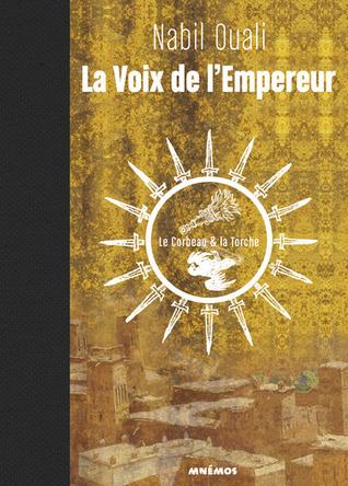 Le Corbeau & la Torche (La Voix de l'Empereur, #1)