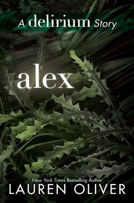 Alex (Delirium, #1.1)