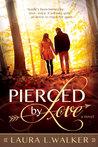 Pierced by Love