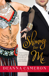 Shimmy for Me (California Belly Dance, #1)